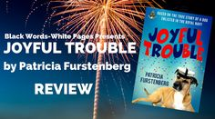 Baby Bookworms in Black Words-White Pages: REVIEW: Joyful Trouble by Patricia Furstenberg