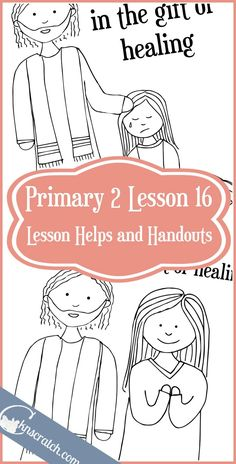 Great LDS lesson helps for Primary 2 Lesson 16: Jesus Christ has the Power to Heal