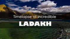 Ladakh Timelapse of Incredible Ladakh - Stunning Time lapse of Ladakh a Timeless Journey.