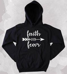 Faith Over Fear Sweatshirt Christian God Inspirational