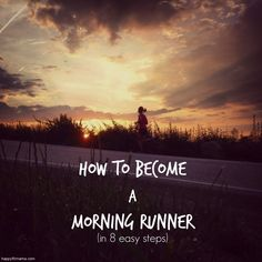 Become a morning runner in 8 easy steps. Perfect for summer running! | happyfitmama.com