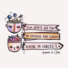 Tem gente que tem um universo bem florido dentro da cabeça [...]