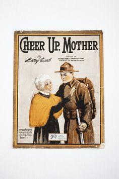 Cheer Up, Mother – Vintage WWI Propaganda Sheet Music Ww1 Propaganda Posters, Phonograph, Cheer Up, Wwi, Sheet Music, Writer, America, Vintage, Writers