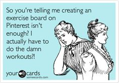 These funny fitness ecards will inspire you to hit the gym. Who are we kidding? They're not going to inspire you to get in shape but we promise you'll laugh. Lol, Haha Funny, Funny Stuff, Just For Laughs, Just For You, Gym Humor, E Cards, Someecards, Laugh Out Loud