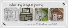 "Joy 2 Journey   Finding ""Joy"" in my DIY Journey!"