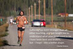 Runner Things #977: Suffering has been stronger than all other teaching and has taught me to understand what your heart used to be. I have been bent and broken, but - I hope - into better shape.