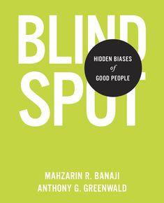 """""""Blindspot: hidden biases of good people"""" BF575.P9 B25 2013"""