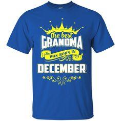 Grandma T-shirts The Best Grandma Was Born In December Hoodies Sweatshirts