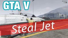 Grand Theft Auto V | Steal Jet
