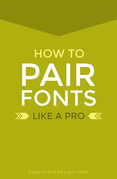 How To Pair Fonts Like A Pro - Dapper Fox Design - Website Design // Branding // Logo Design // Brand // Design…
