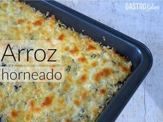 Arroz horneado con queso y espinaca | Gastroglam Rice Recipes, Recipies, Cakes And More, Macaroni And Cheese, Food And Drink, Ethnic Recipes, Sauteed Spinach, Cheesy Rice, Stir Fry