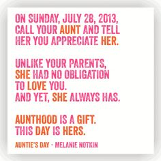 Auntie's Day is Sunday, July 28...not sure if this is a real thing, but I like it!