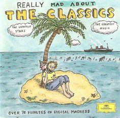 1994 Really Mad About the Classics [Deutsche Grammophon 445770-2] cover illustrations: Roz Chast #albumcover