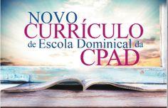 CPAD divulga material sobre o Novo Currículo de Escola Dominical