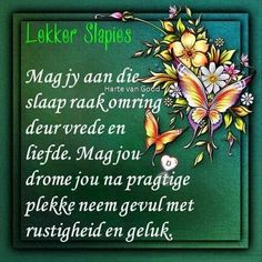 Christian Messages, Christian Quotes, Lekker Dag, Goeie Nag, Goeie More, Afrikaans Quotes, Day Wishes, Good Night, Prayers