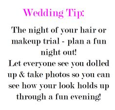 Wedding Tip: The night of your hair/make-up trial, plan a fun night out! Let everyone see you dolled up and take photos so you can see how your look holds up through a fun evening! Night of the bachelorette party? Wedding Advice, Wedding Planning Tips, Wedding Planner, Wedding Checklists, Wedding Stuff, Wedding Binder, Wedding Engagement, Our Wedding, Dream Wedding