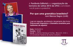 Mais informações sobre o evento: www.semanadeletras.cce.ufsc.br