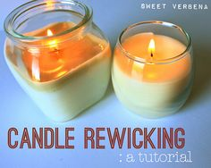 re-wicking candles- great use for old candles