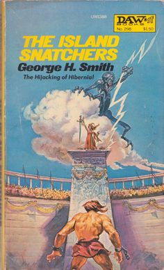 George H. Smith: The Island Snatchers - Cover art by Josh Kirby Fantasy Book Covers, Book Cover Art, Fantasy Books, Book Art, Sience Fiction, Classic Sci Fi Books, Vintage Book Covers, Fantasy Male, Science Fiction Art