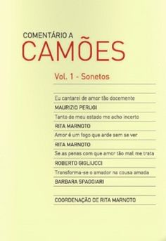 Comentário a Camões / coordenação de Rita Marnoto - Coimbra : Centro Interuniversitário de Estudos Camonianos ; Lisboa : Cotovia, imp. 2012-  2vol.