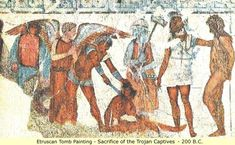 Etruscan tomb painting. Sacrifice of the Trojan captives. 200 BC