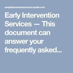 Early Intervention Services — This document can answer your frequently asked...