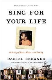 Sing for Your Life / Daniel Bergner