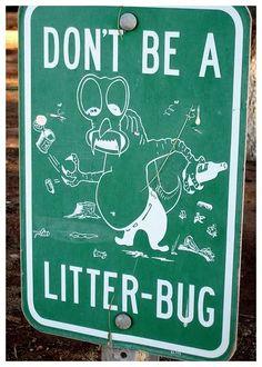 I HATE litter-bugs!!!