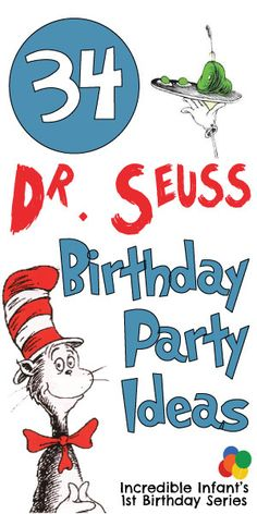34 Dr. Seuss Birthday Party Ideas http://www.incredibleinfant.com