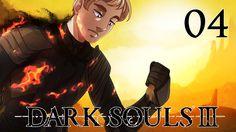Dark Souls III Playthrough Part 4 - Home Sweet Home
