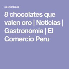 8 chocolates que valen oro | Noticias | Gastronomía | El Comercio Peru