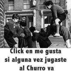 "Un ""me gusta"" si alguna vez jugaste al Churro Va #educacion"