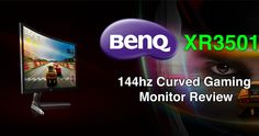 BenQ XR3501 Curved 144hz Gaming Monitor Review