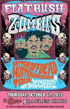 FLATBUSH ZOMBIES with Bodega Bamz Thursday, October 17, 2013 at 8pm (doors open at 7pm) The Rave/Eagles Club - Milwaukee WI All Ages / 21+ to Drink Advance tickets are $13.50 (General Admission) plus fees.