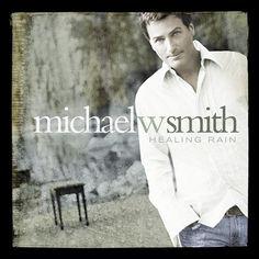 Michael W. Smith | Healing Rain