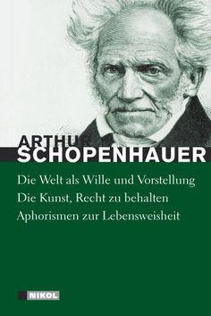 Schopenhauer: Hauptwerke: Die Welt als Wille und Vorstellung (vollständige Ausgabe), Die Kunst Recht zu behalten, Aphorismen zur Lebensweisheit von Arthur Schopenhauer http://www.amazon.de/dp/3868202161/ref=cm_sw_r_pi_dp_z01avb0S1E5MX