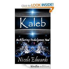 Kaleb (Alluring Indulgence): Nicole Edwards: Amazon.com: Kindle Store