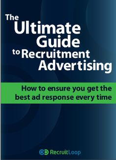 The Ultimate Guide to Recruitment Advertising