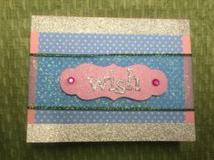 Wish Card - Perfect for any glitter enthusiast!