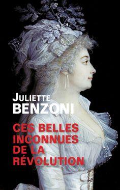 Ces belles inconnues de la Révolution -  Juliette Benzoni #culture #Histoire #Philosophie #book