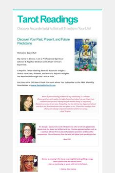 Psychic Tarot Readings - Discover what's ahead for your future.  Tarot readings reveal accurate insights into your past, present, and future. There's no such thing as a silly question.  All are welcome at www.DeniseDivineD.com - Get Your 40% New Client Discount Today. :)