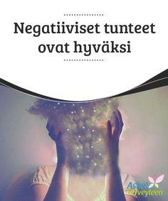 Negatiiviset tunteet ovat hyväksi   Meidät on opetettu uskomaan, että #negatiiviset tunnetilat voivat ainoastaan aiheuttaa tuskaa, #turhautumista, #ahdistusta, pelkoa, stressiä ja kyyneleitä.  #Mielenkiintoistatietoa