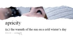 Words & Definitions | Apricity (n) the warmth of the sun on a cold winter's day