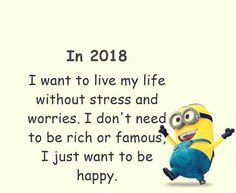 My goal for 2018 Funny Minion Memes, Minions Quotes, Funny Cartoons, Cute Quotes, Funny Quotes, Random Quotes, Quotable Quotes, Favorite Quotes, Best Quotes