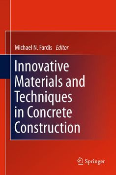 Innovative Materials and Techniques in Concrete Construction ACES Workshop edited by Michael N. Fardis
