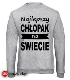 Najlepszy chłopak na świecie #dzieńchłopaka  #chłopak #koszulkamęska #koszulkanadzienchlopaka #dlaniego Sweatshirts, Sweaters, Fashion, Moda, Fashion Styles, Trainers, Sweater, Sweatshirt, Fashion Illustrations