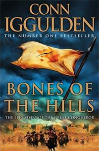 Bones of the Hills (Conqueror, Book ebook by Conn Iggulden - Rakuten Kobo Good Books, Books To Read, My Books, The Lost Weekend, Reading Music, Epic Story, What Book, Of Mice And Men, Large Prints