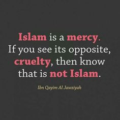 Islam is a mercy! If