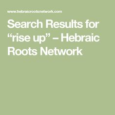 "Search Results for ""rise up"" – Hebraic Roots Network"