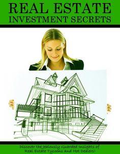 Real Estate Investment Secrets real estate investing, investing in real estate